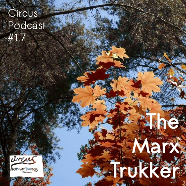 Circus Podcast #17 The Marx Trukker