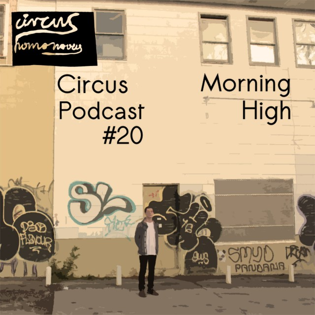 circus podcast #20 - morning high (jan 2014)